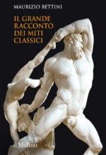 Bettini, il grande racconto dei miti classici 1