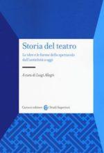 """Una """"diversa"""" storia del teatro. Non solo rappresentazioni, ma anche organizzazione, produzione e nuovi linguaggi"""