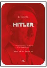 Un meticoloso dossier sulla morte di Hitler. Commissionato da Stalin. Che non credeva si fosse veramente suicidato