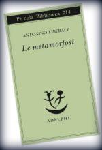 """La meravigliosa voluttà di leggere oggi, dopo 18 secoli, le 41 """"metamorfosi"""" di Antonino Liberale (e le preziose Note)"""