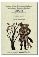 """Un viaggio attraverso il mito di Didone. Così i suoi """"cantori"""" ne raccontarono i tormenti d'amore e i morsi della lussuria"""