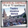 Al Castello, fino al 26 agosto, per i milanesi e per i turisti tutte le sere un ricco calendario di eventi e di spettacoli
